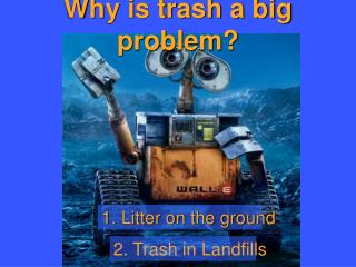 Why is trash a big problem?