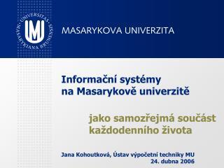 Informační systémy          na Masarykově univerzitě