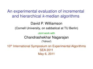 An experimental evaluation of incremental and hierarchical  k -median algorithms