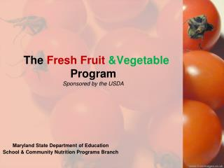The Fresh Fruit Vegetable Program Sponsored by the USDA