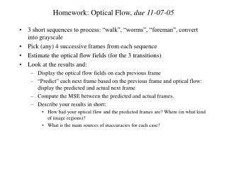 Homework: Optical Flow,  due 11-07-05