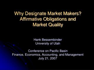 Why Designate Market Makers?   Affirmative Obligations and  Market Quality