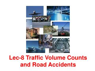 Lec-8 Traffic Volume Counts and Road Accidents