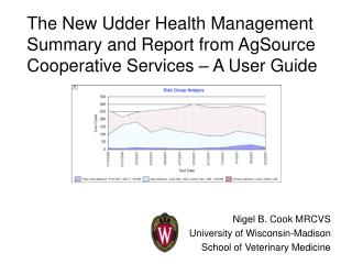The New Udder Health Management Summary and Report from AgSource Cooperative Services   A User Guide