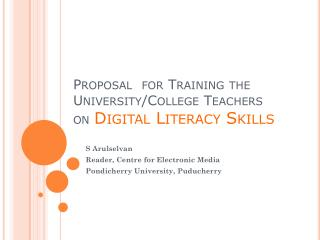 Proposal  for Training the University/College Teachers on  Digital Literacy Skills