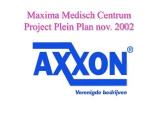 Maxima Medisch Centrum Project Plein Plan nov. 2002