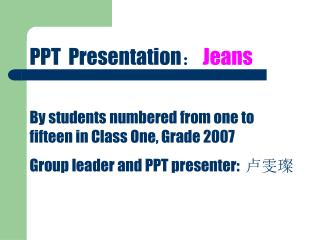 PPT  Presentation : Jeans By students numbered from one to fifteen in Class One, Grade 2007
