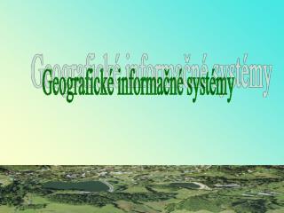 Geografické informačné systémy