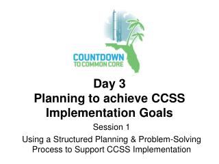 Day 3 Planning to achieve CCSS Implementation Goals