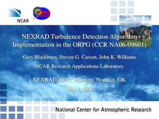 NEXRAD Turbulence Detection Algorithm  Implementation in the ORPG (CCR NA06-09601)