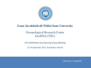 I v ane  Javakhishvili Tbilisi State University Oceanological Research Centre  Geo DNA (TSU)