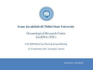 I v ane  Javakhishvili Tbilisi State University Oceanological Research Centre  Geo DNA (TSU)