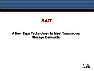 A New Tape Technology to Meet Tomorrows Storage Demands