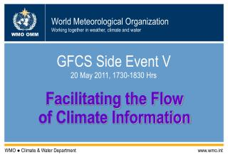 GFCS Side Event V 20 May 2011, 1730-1830 Hrs