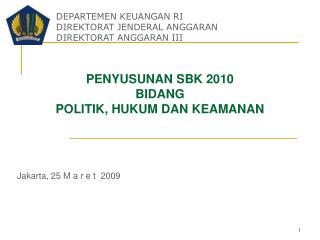 PENYUSUNAN SBK 2010 BIDANG  POLITIK, HUKUM DAN KEAMANAN