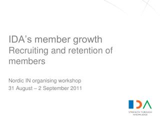 IDA�s member growth Recruiting and retention of members