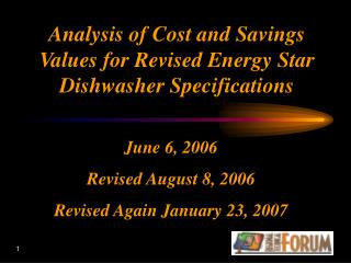 Analysis of Cost and Savings Values for Revised Energy Star Dishwasher Specifications