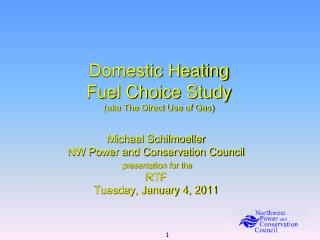 Domestic Heating Fuel Choice Study (aka The Direct Use of Gas)