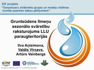 Gruntsūdens līmeņu sezonālo svārstību raksturojums LLU paraugteritorijās Ilva Aņisimova,