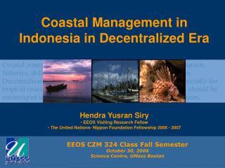 Coastal Management in Indonesia in Decentralized Era