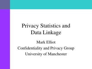 Privacy Statistics and  Data Linkage