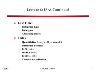 Lecture 6: ISAs Continued
