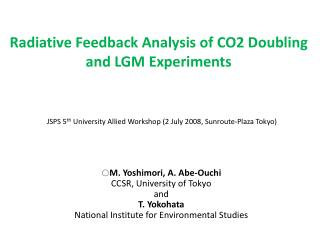 Radiative Feedback Analysis of CO2 Doubling and LGM Experiments