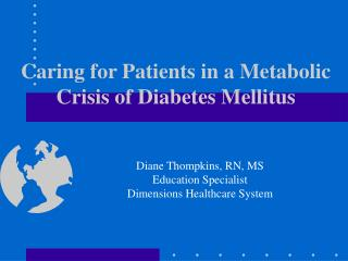 Caring for Patients in a Metabolic Crisis of Diabetes Mellitus