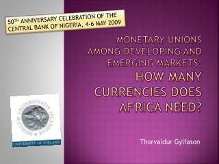 Monetary unions among developing and emerging markets: how many currencies does  africa  need?