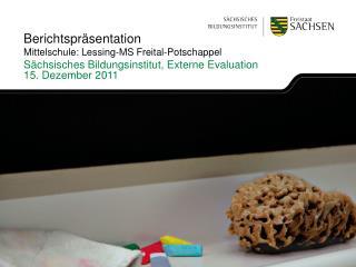 Berichtspräsentation Mittelschule: Lessing-MS Freital-Potschappel