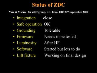 Status of ZDC   Yasa & Michael for ZDC group, KU, Iowa, UIC 20 th  September 2008
