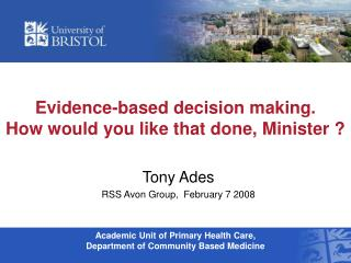 Evidence-based decision making.  How would you like that done, Minister ?