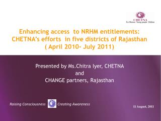 Presented by  Ms.Chitra  Iyer, CHETNA  and  CHANGE partners, Rajasthan