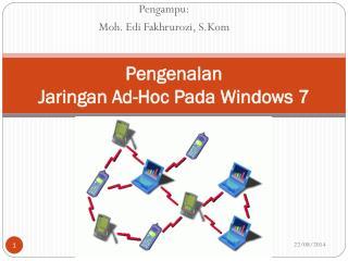 Pengenalan  Jaringan Ad-Hoc Pada Windows 7