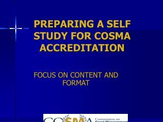 PREPARING A SELF STUDY FOR COSMA ACCREDITATION