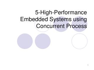 5-High-Performance Embedded Systems using Concurrent Process