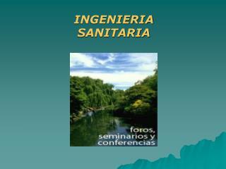 INGENIERIA  SANITARIA