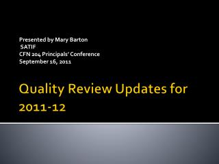 Quality Review Updates for 2011-12