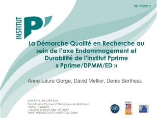 Institut P'  • UPR CNRS 3346 Département Physique et Mécanique des Matériaux ENSMA  • Téléport 2