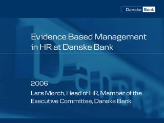 Evidence Based Management in HR at Danske Bank