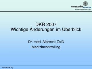 DKR 2007 Wichtige Änderungen im Überblick