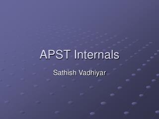 APST Internals