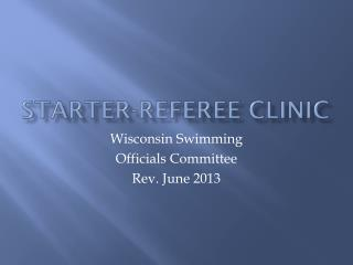 Starter-Referee Clinic