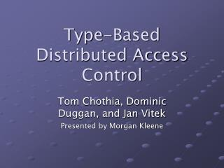 Type-Based Distributed Access Control