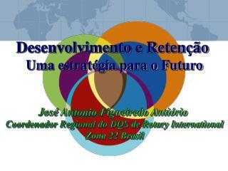 Desenvolvimento e Retenção  Uma estratégia para o Futuro José Antonio Figueiredo Antiório