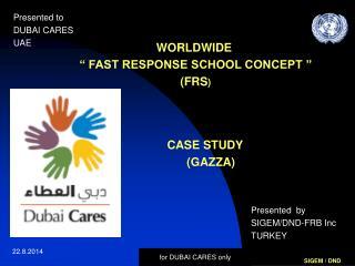 "WORLDWIDE  "" FAST RESPONSE SCHOOL CONCEPT "" (FRS )"
