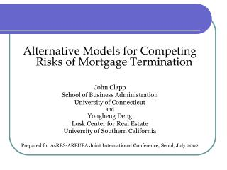 Alternative Models for Competing Risks of Mortgage Termination John Clapp