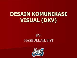 DESAIN KOMUNIKASI VISUAL (DKV)