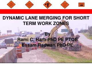 DYNAMIC LANE MERGING FOR SHORT TERM WORK ZONES