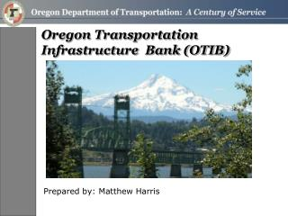Oregon Transportation Infrastructure  Bank (OTIB)